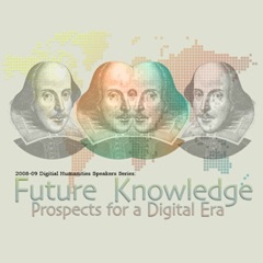 Future Knowledge: Prospects for a Digital Era - Lectures