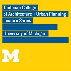 Taubman College Lecture Series