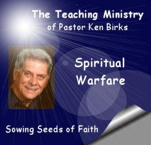 Spiritual Warfare Messages from Pastor/Teacher Ken Birks