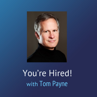 You're Hired – Tom Payne podcast
