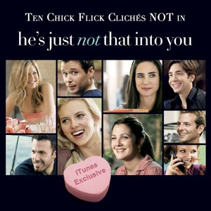 """He's Just Not That Into You: Ten Chick Flick Cliches that are NOT in this movie"""