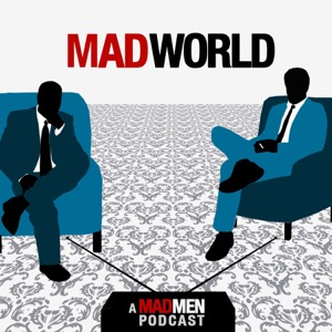 Mad World Podcast - A Mad Men Podcast