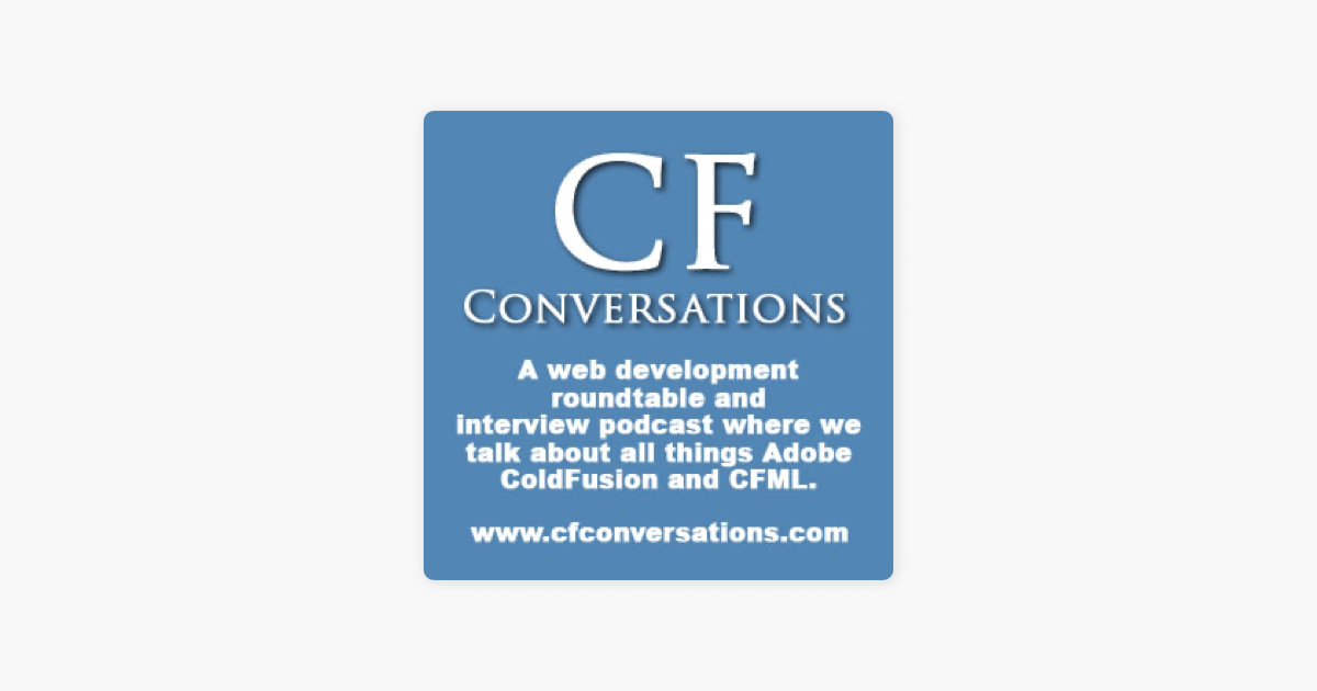 CFConversations - an Adobe ColdFusion and CFML podcast