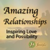 Amazing Relationships Podcast| Inspiring Love and Possibility | Inspiring Stories, Relationship Coaching, Expert Interviews artwork