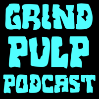 Grind Pulp Podcast podcast