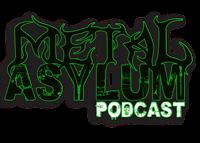 Metal Asylum Podcast podcast
