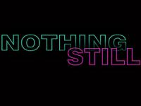 Nothing Still Podcast podcast