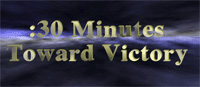 :30 Minutes Toward Victory, Video podcast