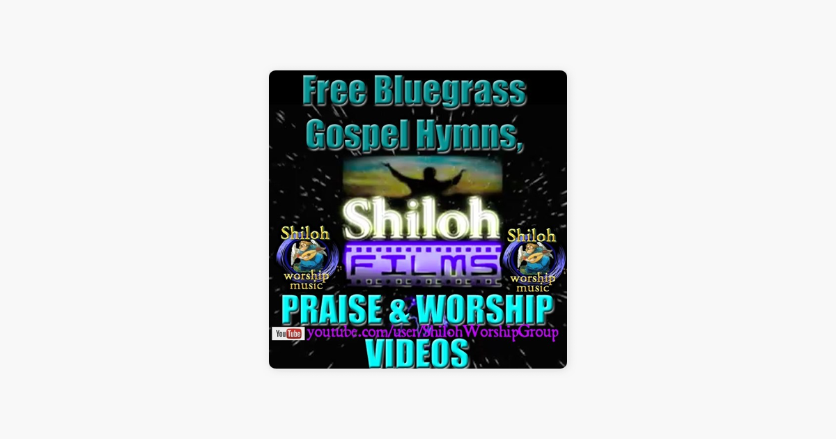 Free Bluegrass Gospel Hymns, Praise and Worship Videos on