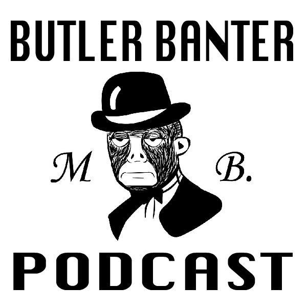 The Butler Banter Podcast