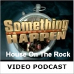 House On The Rock - Video Podcasts
