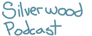Silverwood Podcast