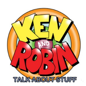 Ken and Robin Talk About Stuff