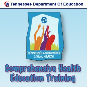 Comprehensive Health Education Training - Tennessee Coordinated School Health