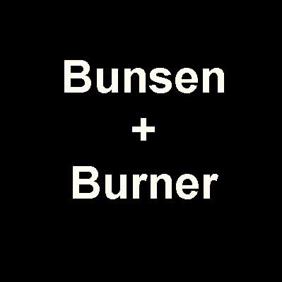 Bunsen and Burner