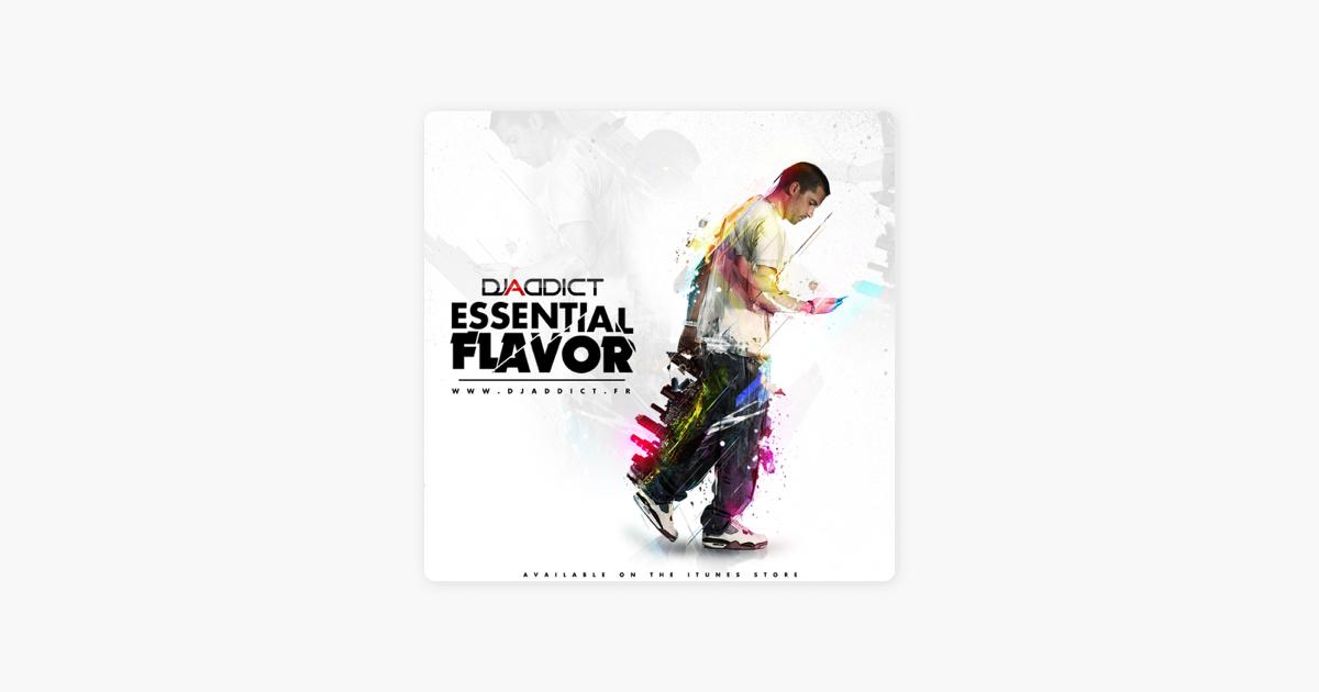 Dj Addict - Essential Flavor Podcast sur Apple Podcasts