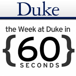 The Week at Duke {in 60 Seconds} on Apple Podcasts