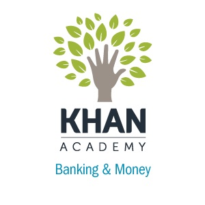 Banking and Money:Khan Academy
