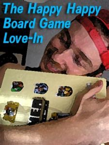 Happy Happy Board Game Love-In