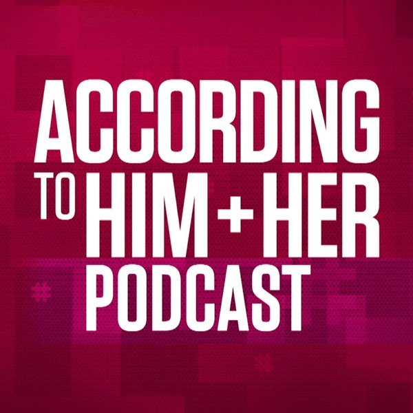 According to Him and Her Podcast