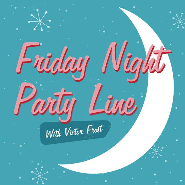 Friday Night Party Line and Acceptable Vices