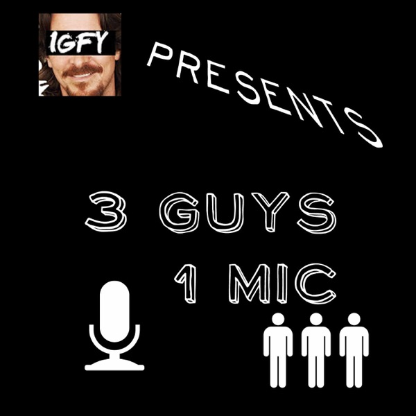 IGFY: 3 Guys 1 Mic