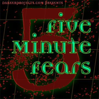 Darker Projects: Five Minute Fears
