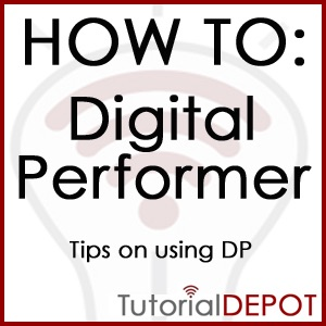 HOW TO: Digital Performer-TIPs