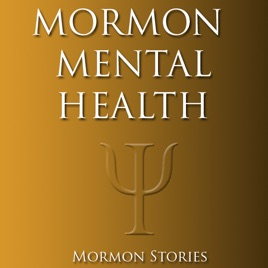 Mormon Mental Health Podcast on Apple Podcasts