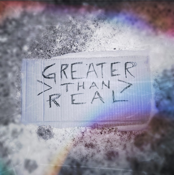 Greater Than Real