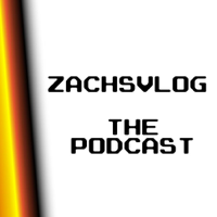 ZachsVlog: The Podcast podcast