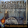 Free Bluegrass Gospel Hymns and Songs - Free Bluegrass Gospel Hymns and Songs