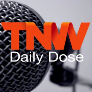 TNW Daily Dose