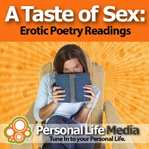 Taste of Sex - Erotic Poetry: Erotic Poetry Readings