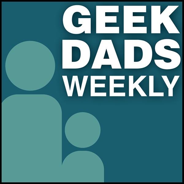 Geek Dads Weekly * QAQN.com