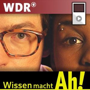 Wissen macht Ah! - Podcast:Westdeutscher Rundfunk
