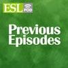 ESL Podcast  - Previous Episodes
