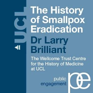 The History of Smallpox Eradication - Dr Larry Brilliant - Audio