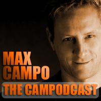 MAX CAMPO - CAMPODCAST podcast