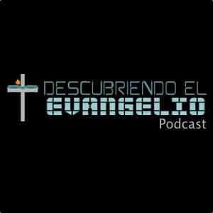 Podcast Descubriendo el Evangelio