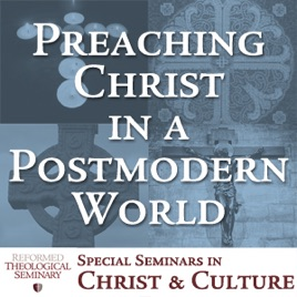 Preaching Christ in a Postmodern World on Apple Podcasts