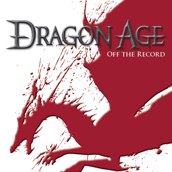 Dragon Age Off The Record – A Dragon Age Podcast – Elder Scrolls Online Podcasts & More!
