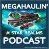 Megahaulin' A Star Realms Podcast artwork