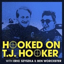 Hooked on T J  Hooker en Apple Podcasts