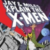 Jay & Miles X-Plain the X-Men artwork