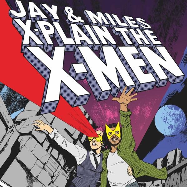 Jay & Miles X-Plain the X-Men   Podbay