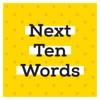 Next Ten Words
