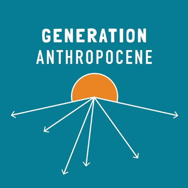 Generation Anthropocene