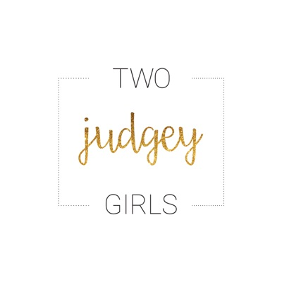 Two Judgey Girls:Two Judgey Girls