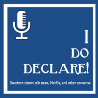 I Do Declare! podcast